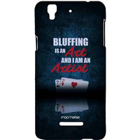 Art of Bluffing - Sublime Case for YU Yureka Plus