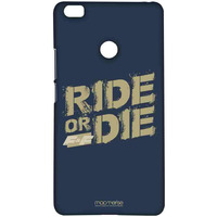 Ride or Die - Sublime Case for Xiaomi Mi Max