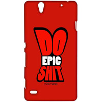 Do Epic Shit - Sublime Case for Sony Xperia C4