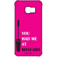 You had me at Mascara - Pro Case for Samsung S6 Edge