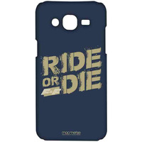 Ride or Die - Sublime Case for Samsung On5