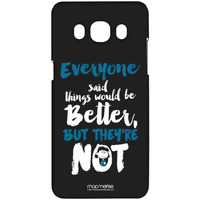 Everyone Better Not  - Sublime Case for Samsung J5 (2016)