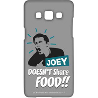 Friends Joey doesnt share food - Sublime Case for Samsung A5