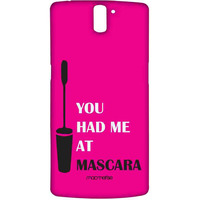 You had me at Mascara - Sublime Case for OnePlus One