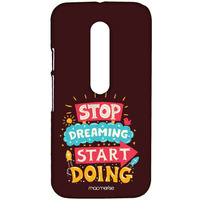 Stop Dreaming Start Doing - Sublime Case for Moto G Turbo