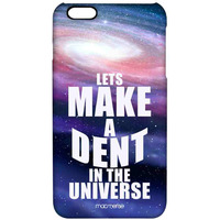 Dent In The Universe - Pro Case for iPhone 6 Plus