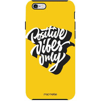 Positive Vibes Only - Tough Case for iPhone 6 Plus