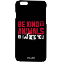 Be Kind to Animals  - Pro Case for iPhone 6