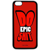 Do Epic Shit - Lite Case for iPhone 6