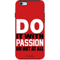 Passion Or No - Tough Case for iPhone 6