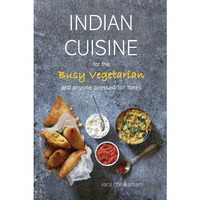 Indian Cuisine for the Busy Vegetarian Cookbook (book)