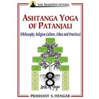 Ashtanga Yoga of Patanjali:: Philosophy, Religion Culture, Ethos and Practice