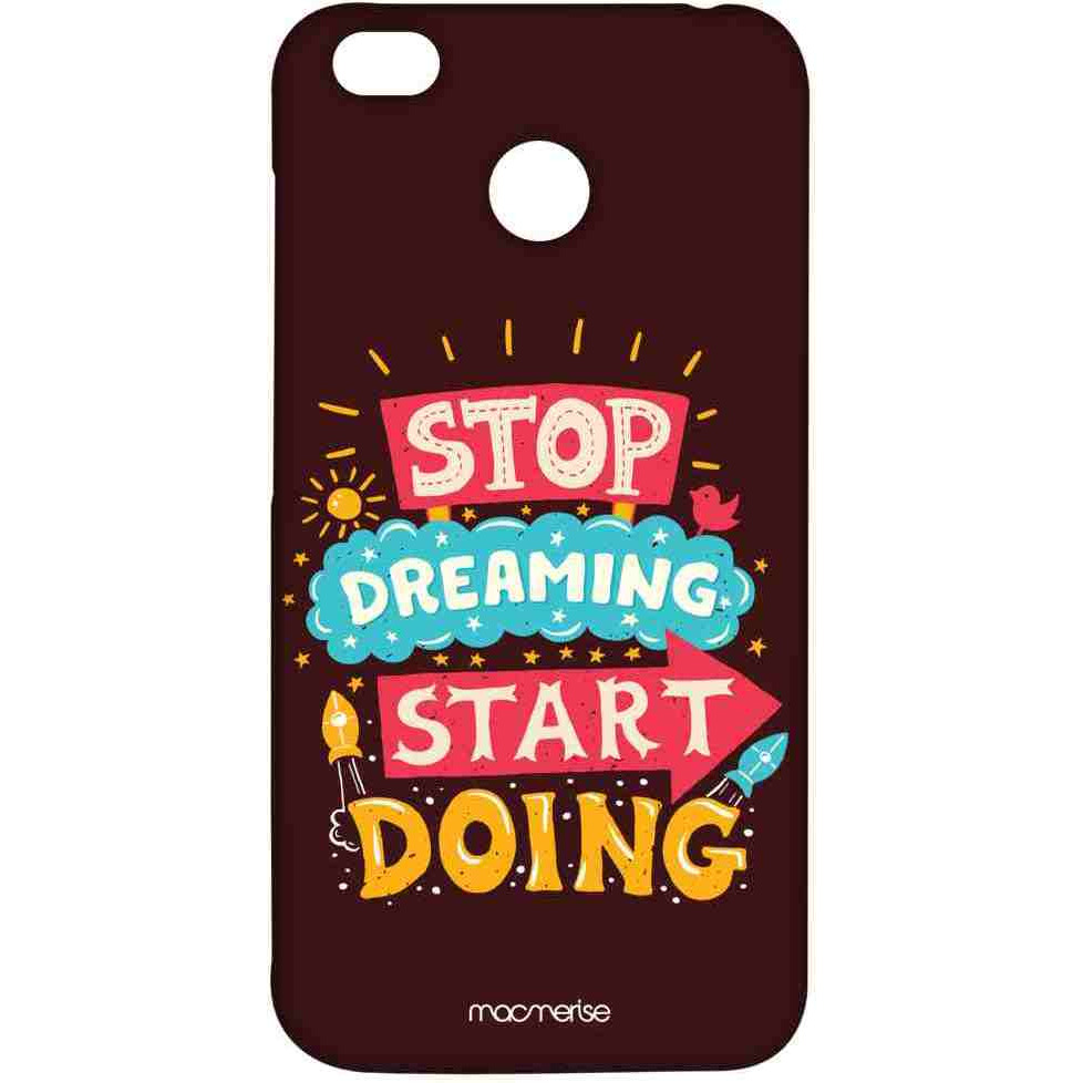 Stop Dreaming Start Doing - Sublime Case for Xiaomi Redmi 4