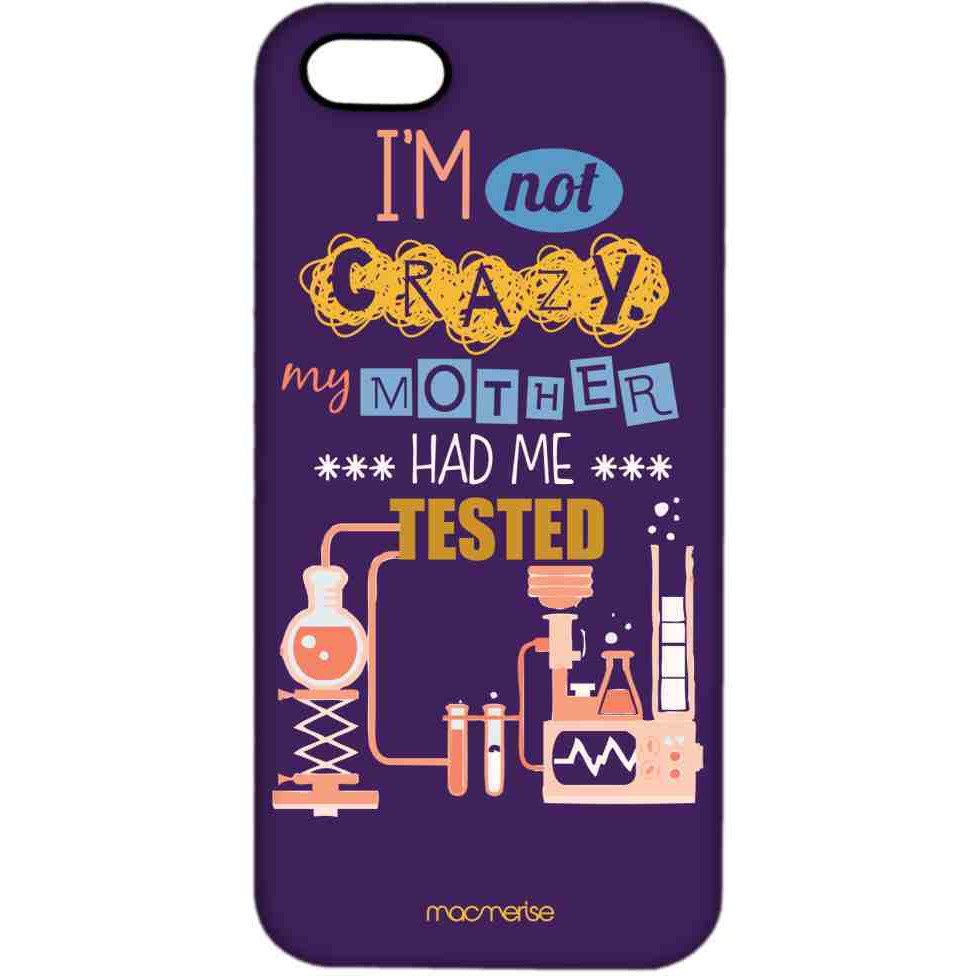 I am not Crazy - Pro Case for iPhone SE