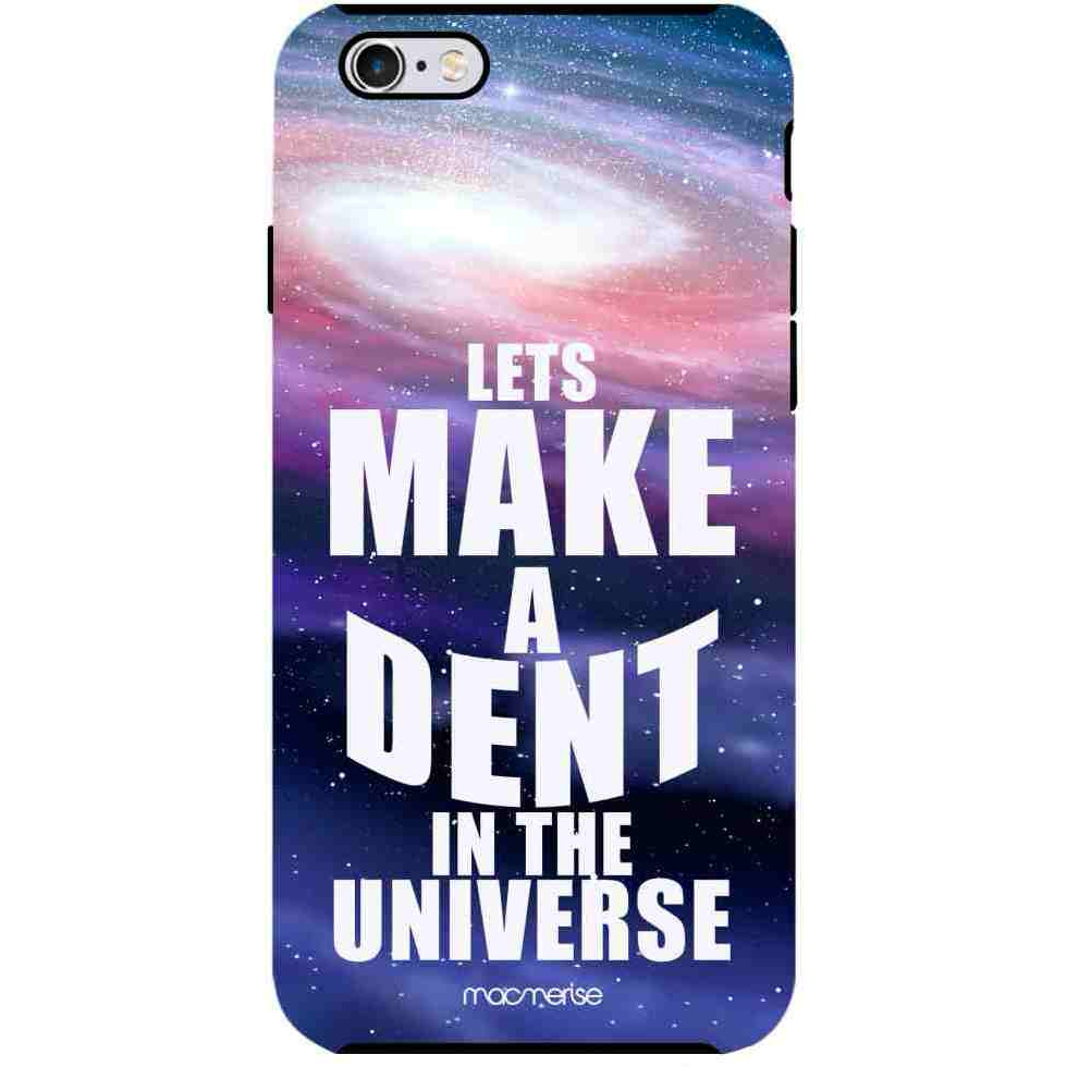 Dent In The Universe - Tough Case for iPhone 6