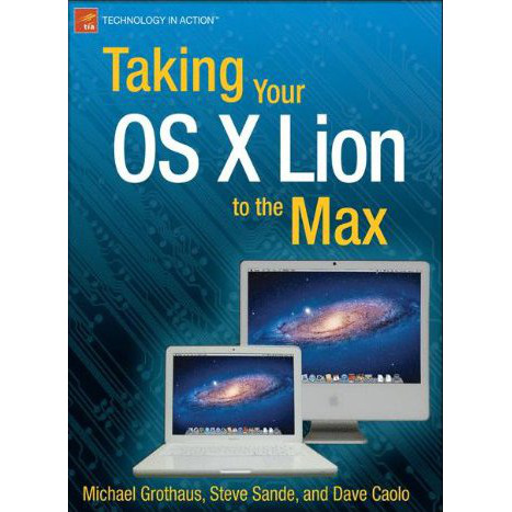 Taking Your OS X Lion to the Max (Technology in Action)