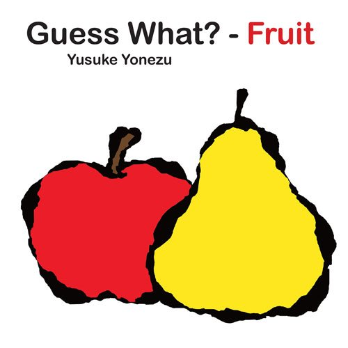 Guess Whatfruit? (yonezu, Guess What?, Board Books)