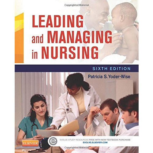 Leading and Managing in Nursing, 6e