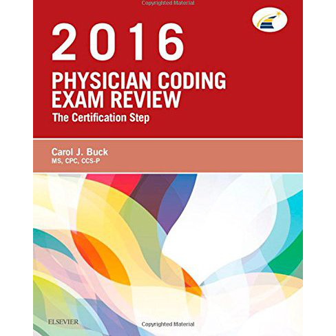 Physician Coding Exam Review 2016: The Certification Step, 1e
