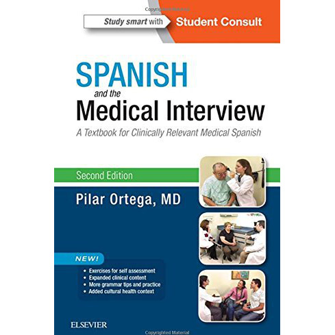 Spanish and the Medical Interview: A Textbook for Clinically Relevant Medical Spanish, 2e