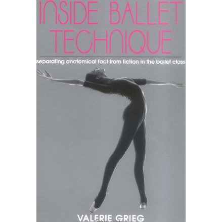 Inside Ballet Technique: Separating Anatomical Fact From Fiction In The Ballet Class